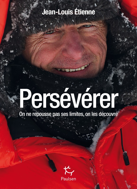 PERSEVERER - ON NE REPOUSSE PAS SES LIMITES, ON LES DECOUVRES