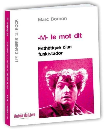M LE MOT DIT : ESTHETIQUE D'UN FUNKISTADOR