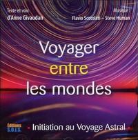 VOYAGER ENTRE LES MONDES - INITIATION AU VOYAGE ASTRAL - LIVRE AUDIO