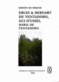 EBLES, BERNART DE VENTADORN, GUI D'USSEL, MARIA DE VENTADORN