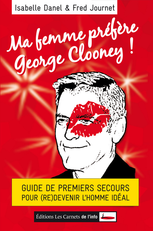 MA FEMME PREFERE GEORGE CLOONEY !