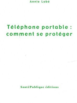 TELEPHONE PORTABLE : COMMENT SE PROTEGER