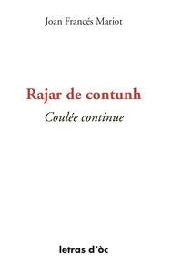 RAJAR DE CONTUNH COULEE CONTINUE