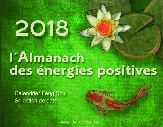 L'ALMANACH DES ENERGIES POSITIVES 2018 - CALENDRIER FENG SHUI