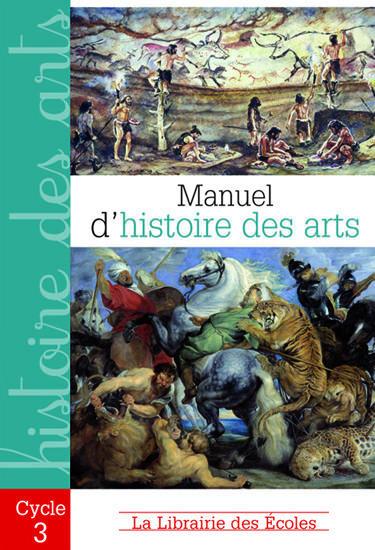 MANUEL D'HISTOIRE DES ARTS CYCLE 3