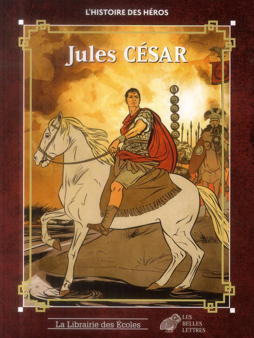 JULES CESAR L'HISTOIRE DES HEROS