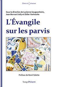 EVANGILE SUR LES PARVIS (L')