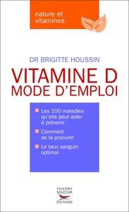 VITAMINE D. MODE D'EMPLOI