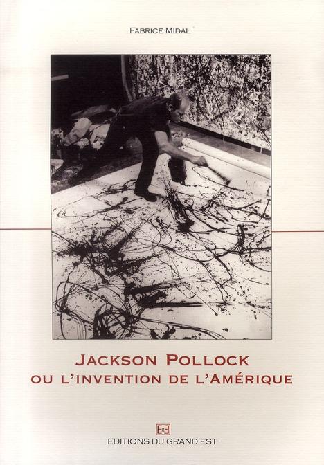 JACKSON POLLOCK OU L'INVENTION DE L'AMERIQUE