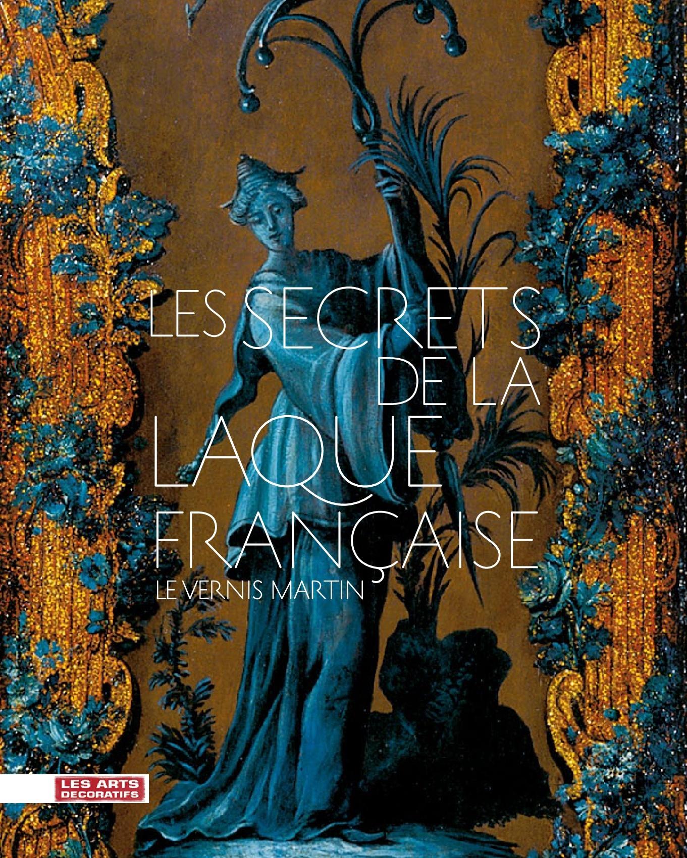 SECRETS DE LA LAQUE FRANCAISE (LE)