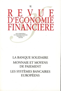LA BANQUE SOLIDAIRE. MONNAIE ET MOYENS DE PAIEMENT. SYSTEMESBANCAIRES EUROPEENS - NO 91 - MARS 2008