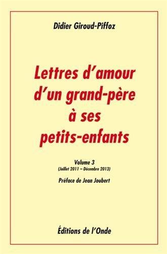 LETTRES D'AMOUR D'UN GRAND-PERE A SES PETITS-ENFANTS