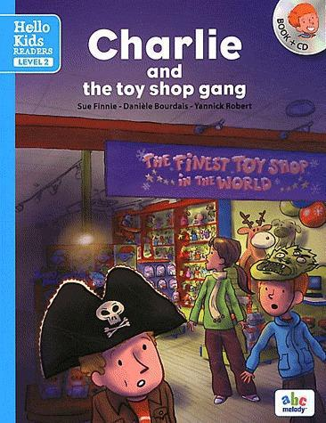CHARLIE AND THE TOY SHOP GANG LEVEL 2 (COLL. HELLO KIDS READERS)