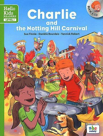 CHARLIE AT THE NOTTING HILL CARNIVAL LEVEL 1 (COLL. HELLO KIDS READERS)