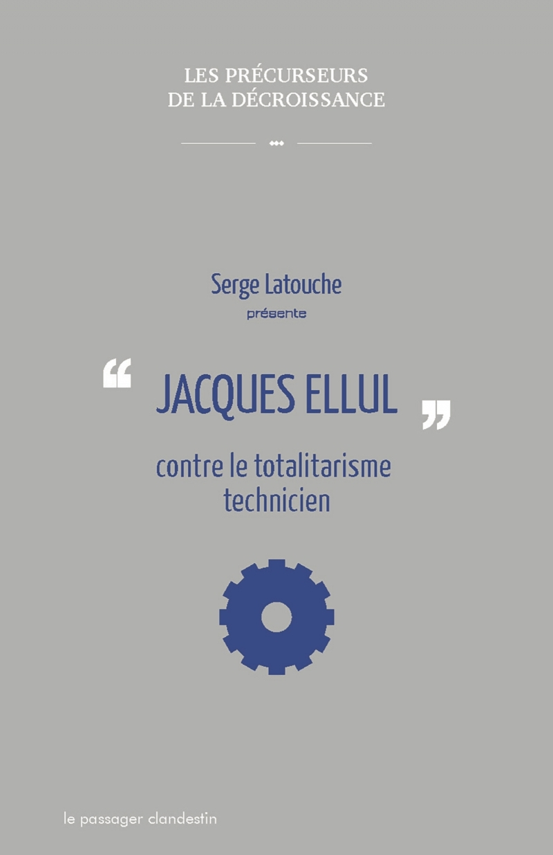 JACQUES ELLUL CONTRE LE TOTALITARISME TECHNICIEN