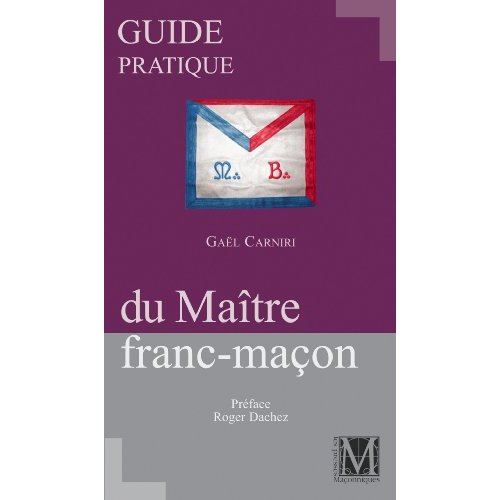 GUIDE PRATIQUE DU MAITRE FRANC-MACON