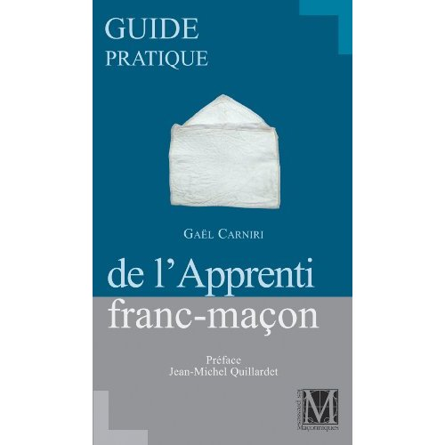 GUIDE PRATIQUE DE L'APPRENTI FRANC-MACON