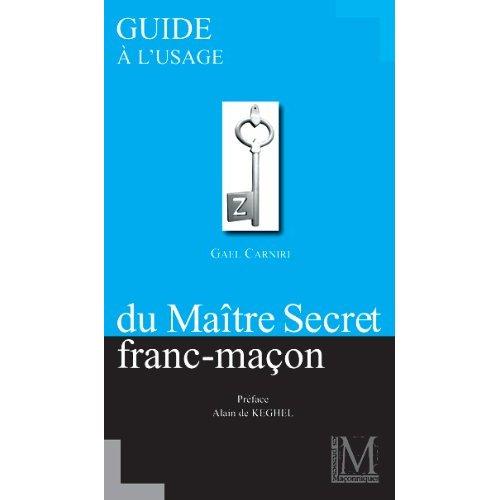 GUIDE A L'USAGE DU MAITRE SECRET FRANC-MACON