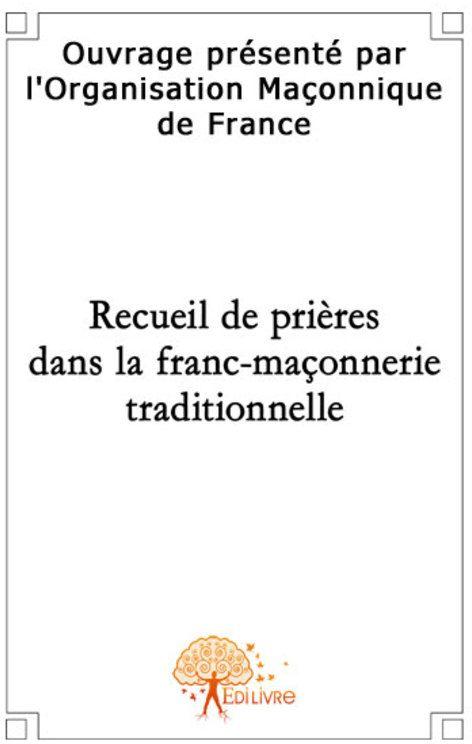 RECUEIL DE PRIERES DANS LA FRANC-MACONNERIE TRADITIONNELLE