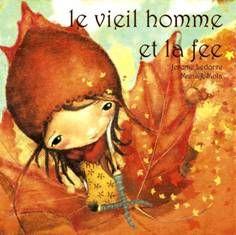 VIEIL HOMME ET LA FEE (LE)