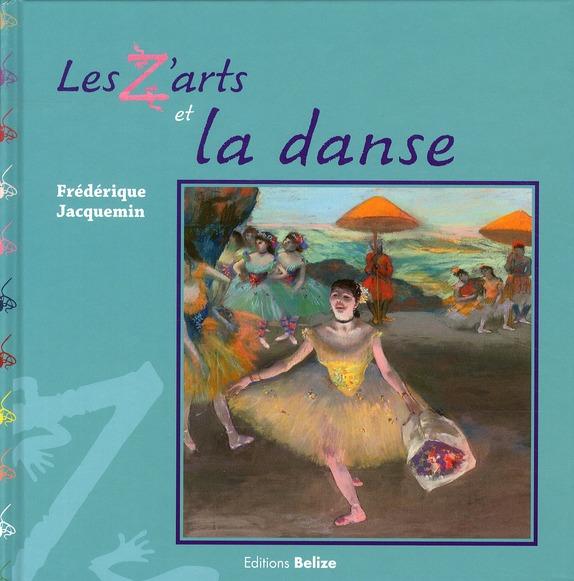 Z ARTS ET LA DANSE (LES)