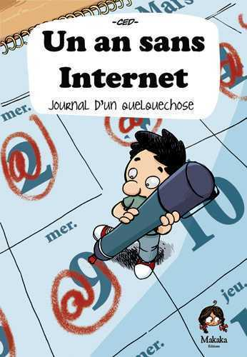 UN AN SANS INTERNET-JOURNAL D'UNE EXPERIENCE