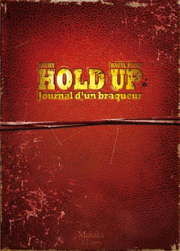 HOLD-UP T01-JOURNAL D'UN BRAQUEUR 1976-1988
