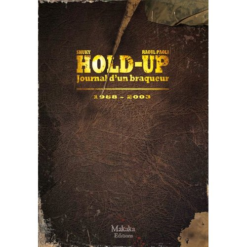 HOLD-UP T02-JOURNAL D'UN BRAQUEUR 1988-2003