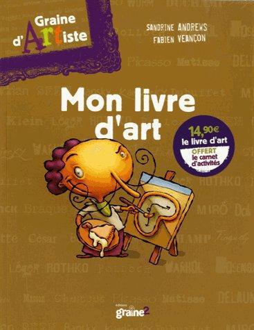 GRAINE D'ARTISTE - MON LIVRE D'ART