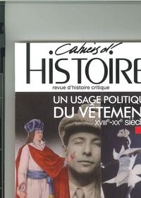 CAHIERS D'HISTOIRE N 129 UN USAGE POLITIQUE DU VETEMENT DECEMBRE 2015