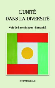 UNITE DANS LA DIVERSITE (L') : VOIE DE L AVENIR POUR L HUMANITE