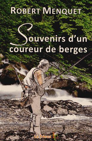 SOUVENIRS D'UN COUREUR DE BERGES