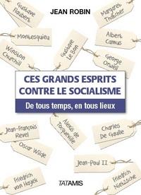 CES GRANDS ESPRITS CONTRE LE SOCIALISME