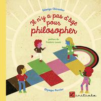 IL N'Y A PAS D'AGE POUR PHILOSOPHER