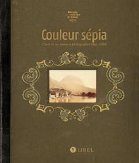 COULEUR SEPIA : L'ISERE ET SES PREMIERS PHOTOGRAPHES (1840-1880), EXPOSITION, MUSEE DE L'ANCIEN EVEC