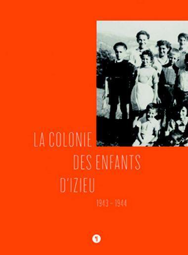 LA COLONIE DES ENFANTS D'IZIEU : 1943-1944