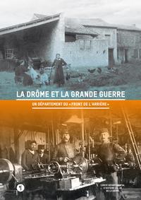 LA DROME ET LA GRANDE GUERRE : UN DEPARTEMENT DU FRONT DE L'ARRIERE, ACTES DU COLLOQUE DE VALENCE, 4
