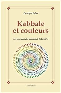 KABBALE ET COULEURS - LES MYSTERES DES NUANCES DE LA LUMIERE