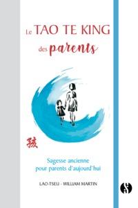 TAO TE KING DES PARENTS (LE)