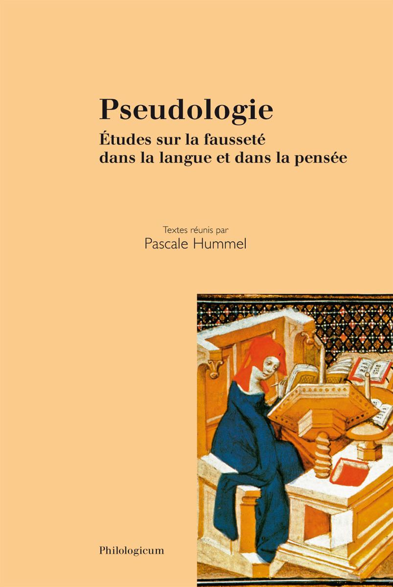 PSEUDOLOGIE ETUDES SUR LA FAUSSETE DANS LA LANGUE ET DANS LA PENSEE