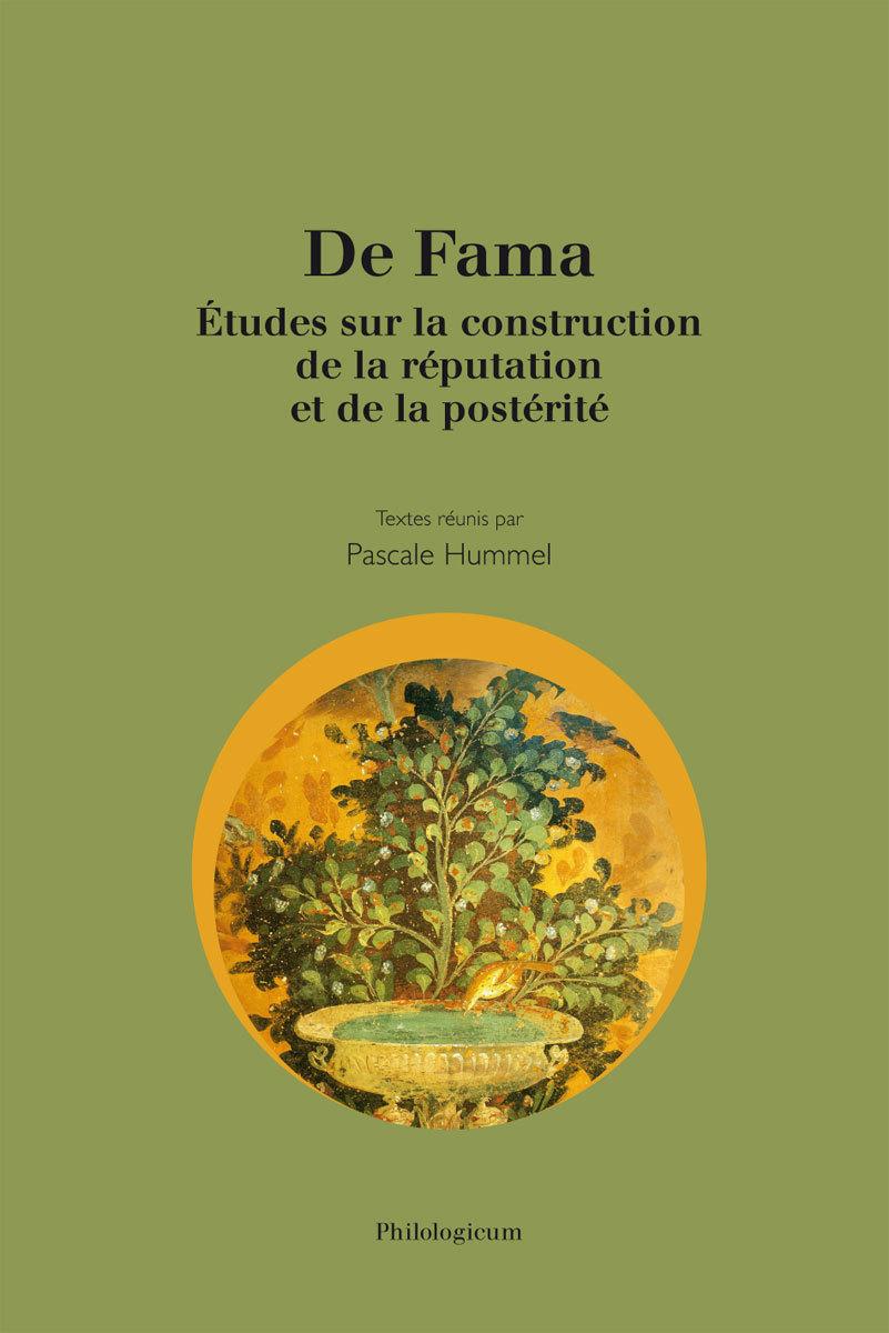 DE FAMA ETUDES SUR LA CONSTRUCTION DE LA REPUTATION ET DE LA POSTERITE