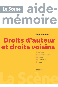 DROITS D'AUTEUR ET DROITS VOISINS - AIDE-MEMOIRE