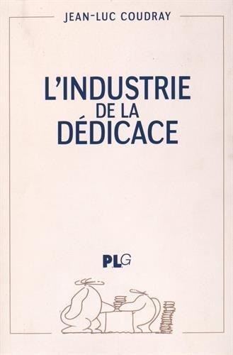 L'INDUSTRIE DE LA DEDICACE