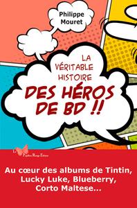 VERITABLE HISTOIRE DES HEROS DE BD