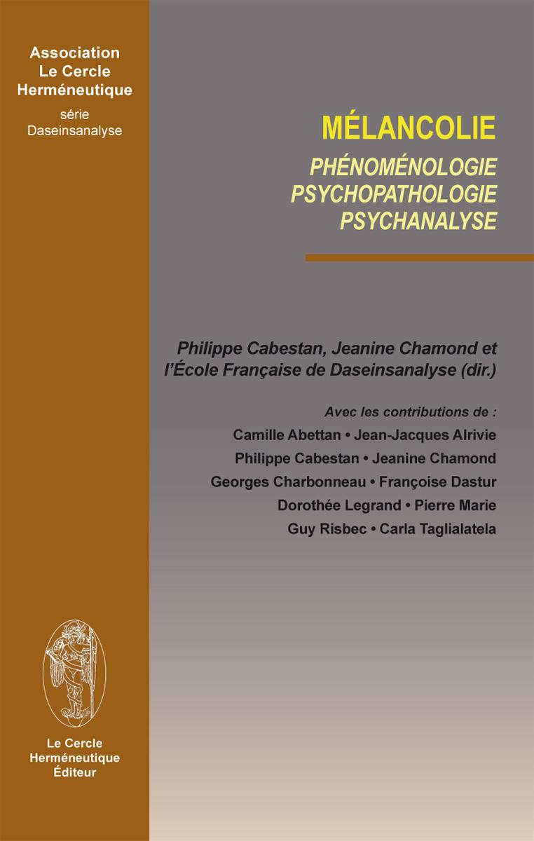 MELANCOLIE PHENOMENOLOGIE, PSYCHOPATHOLOGIE, PSYCHANALYSE