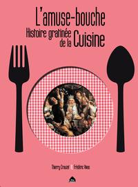 L'AMUSE BOUCHE, HISTOIRE GRATINEE DE LA CUISINE