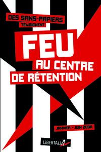 FEU AU CENTRE DE RETENTION (JANVIER-JUIN 2008)