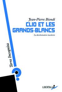 CLIO ET LES GRANDS-BLANCS - LA DECOLONISATION INACHEVEE