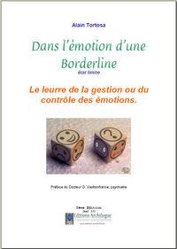 DANS L'EMOTION D'UNE BORDERLINE, ETAT LIMITE, LE LEURRE DE LA GESTION  OU DU CONTROLE DES EMOTIONS