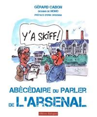 Y'A SKIFF ! - ABECEDAIRE DU PARLER DE L'ARSENAL